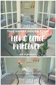 How To Decorate A Home Office On A Budget This Happy House Tour The Home Office Makeover On A Budget This
