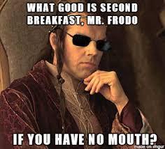 Second Breakfast Meme - agent elrond rebrn com