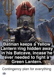 Batman Green Lantern Meme - batman keeps a yellow lantern ring hidden away in his batcave incase