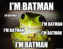 Im Batman Meme - i m batman i m batman i m batman i m batman i m batman i m batman