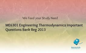 me6301 engineering thermodynamics important questions bank reg