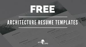 Architectural Resume Examples by Free Resume Templates For Architects Archdaily