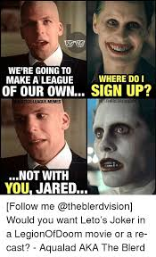 A League Memes - we re going to make a league whe of our own sign up re do i