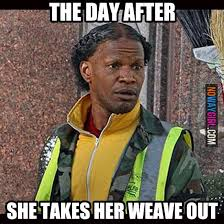 Nowaygirl Memes - 21 hilarious weave memes that will make you laugh funny picture