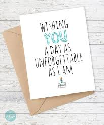 the unforgettable happy birthday cards birthday card boyfriend card snarky