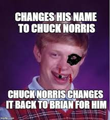 Chuck Norris Meme - changes his name to chuck norris chuck norris changes it back to