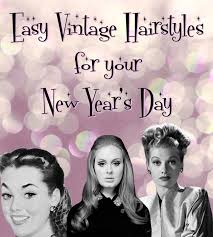 easy vintage hairstyles 3 easy new year s day vintage hairstyles you can do with your