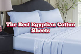 best sheets best egyptian cotton sheets the top 16 on the market today
