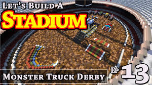 stadium build monster truck derby e13 minecraft
