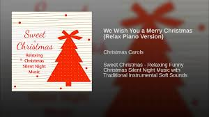 we wish you a merry christmas relax piano version youtube