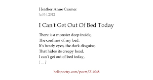 Cant Get Out Of Bed I Can U0027t Get Out Of Bed Today By Heather Anne Cramer Hello Poetry