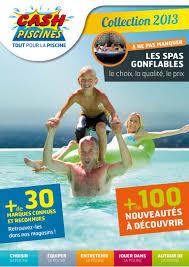 Cash Piscine Marmande by Cash Piscines Catalogue 2013 Autour De Sa Piscine