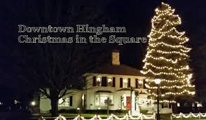 hingham downtown christmas in the square 2016 365 things to do