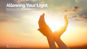 I Am Light Allowing Your Light Relaxing Calm Meditation Music I Am Light