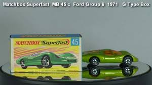 ford group ford group 6 matchbox superfast mb 45 c 1971 youtube