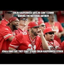 Kaepernick Memes - colin kaepernick says hecantstand during the national anthem memes