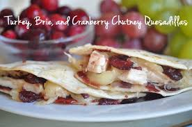 turkey brie and cranberry chutney quesadillas this cooks