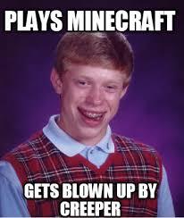 Creeper Meme Generator - meme creator plays minecraft gets blown up by creeper