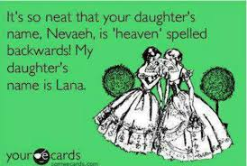 Neat Meme - its so neat that your daughters name is nevaeh