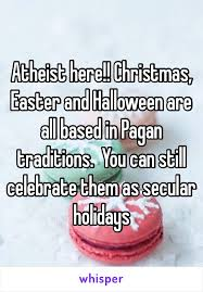 here easter and are all based in pagan