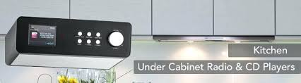 under cabinet kitchen radios under cabinet kitchen radio for under cabinet player dab kitchen