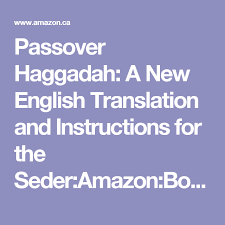 passover book haggadah passover haggadah a new translation and for