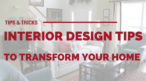 home design tips and tricks 6 easy to implement interior design tips to transform your home