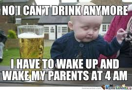 Can Am Meme - drunk meme no i can t drink anymore i have to wake up and wake my