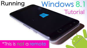 windows 8 1 apk for android tutorial installing windows 8 8 1 on any android devices not a