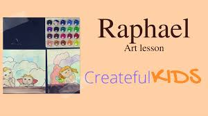 raphael for kids famous artists for kids youtube