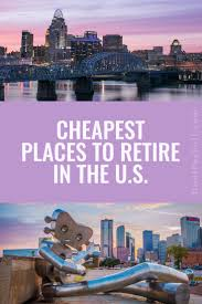 the best 25 cheapest places to retire or live in u s