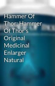 hammer of thor hammer of thor s original medicinal enlarger