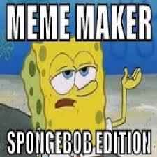 Google Meme Maker - meme maker spongebob edition android apps on google play