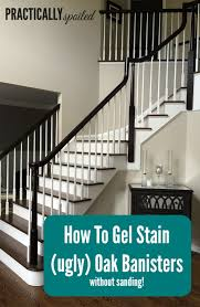Interior Railings And Banisters How To Gel Stain Ugly Oak Banisters