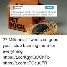 Pet Rock Meme - andy levy following levy millennials are idiots the generation that