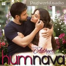 download mp3 album of hamari adhuri kahani humnava mp3 song download hamari adhuri kahani hindi movie song