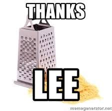 Cheese Grater Meme - thanks lee cheese grater meme generator