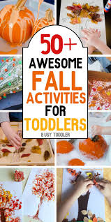 50 awesome fall activities for toddlers sensory play