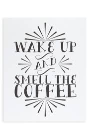 cute sayings for home decor printable wisdom wake up and smell the coffee wall art