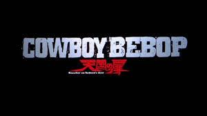 cowboy bebop cowboy bebop movie trailer youtube