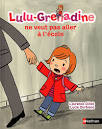 """Afficher """"Lulu Grenadine ne veut pas aller à l'école"""""""