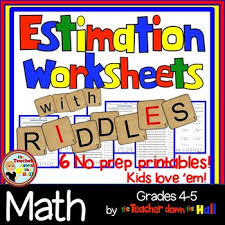 estimation worksheets w riddles grades 4 5 by the teacher down