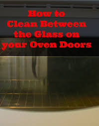 how to clean glass oven doors new house new home
