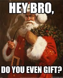 Santa Claus Meme - bro do you even gift socially indifferent santa claus quickmeme