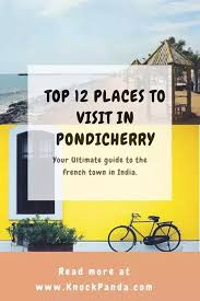 what are the best places to visit in pondicherry updated 2017