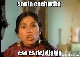 Memes Del Diablo - santa cachucha eso es del diablo meme de india maria memes