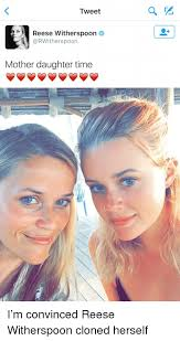 Funny Daughter Memes - tweet a h reese witherspoon mother daughter time i m convinced reese
