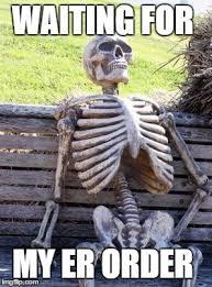 Er Memes - waiting skeleton meme imgflip