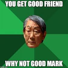 Asian Friend Meme - high expectations asian father meme imgflip