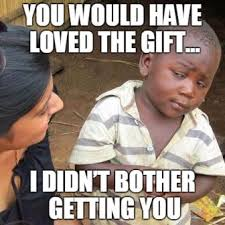 Birthday Gift Meme - 200 funniest birthday memes for you top collections